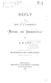 "Reply to Rev. L.A. Lambert's ""Notes on Ingersoll."""