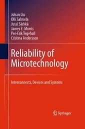 Reliability of Microtechnology: Interconnects, Devices and Systems