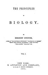 The Principles of Biology: Volume 1