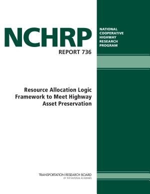 Resource Allocation Logic Framework to Meet Highway Asset Preservation PDF