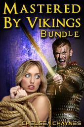 Mastered By Vikings - Bundle (Viking Erotica / BDSM Erotica)