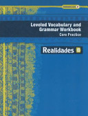 Realidades Leveled Vocabulary and Grammar Workbook Core Practice Guided Practice B Book