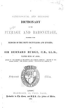 A Genealogical and Heraldic Dictionary of the Peerage and Baronetage of the British Empire PDF