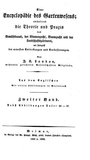 Eine Encyclop  die des Gartenwesens enthaltend die Theorie und Praxis des Gem  sebaues  der Blumenzucht  etc   PDF
