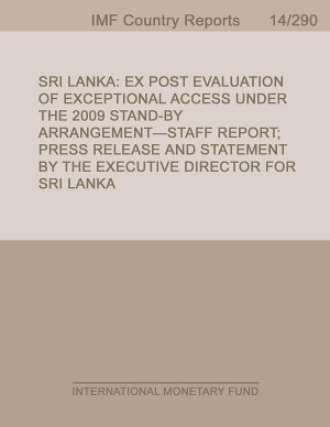 Sri Lanka  Ex Post Evaluation of Exceptional Access Under the 2009 Stand By Arrangement Staff Report  Press Release  and Statement by the Executive Director for Sri Lanka PDF