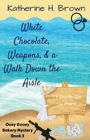 White Chocolate, Weapons, & a Walk Down the Aisle