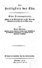 Die Heiligkeit der Ehe: eine Trauungsrede, gehalten in der Stiftskirche zu St. Veit bey Neumarkt an der Rott den 26. May 1819