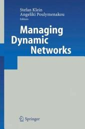 Managing Dynamic Networks: Organizational Perspectives of Technology Enabled Inter-firm Collaboration
