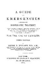 A guide for emergencies, containing the homœopathic treatment ...