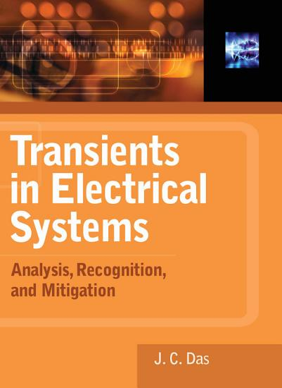 Transients in Electrical Systems  Analysis  Recognition  and Mitigation PDF