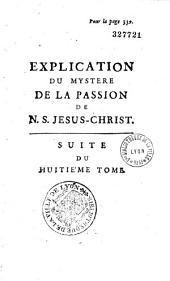 Explication du mystere de la passion de Notre-Seigneur Jesus-Christ, suivant la Concorde... [par l'abbé Jacques-Joseph Duguet]