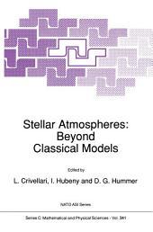 Stellar Atmospheres: Beyond Classical Models