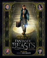 Inside the Magic  The Making of Fantastic Beasts and Where to Find Them PDF
