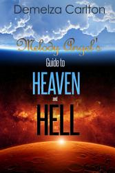 Melody Angel S Guide To Heaven And Hell Book PDF