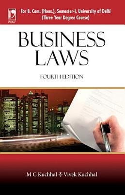 Business Laws  For B  Com   Hons   Sem I  University of Delhi   4th Edition