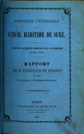 Compagnie Universelle du Canal Maritime de Suez. Première assemblée générale des actionnaires 15 mai, 1860. Rapport de M. Ferdinand de Lesseps au nom du Conseil d'administration. [With a map.]