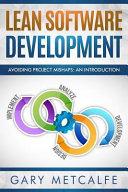 Lean Software Development: Avoiding Project Mishaps: An Introduction