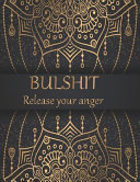 Bulshit Release Your Anger