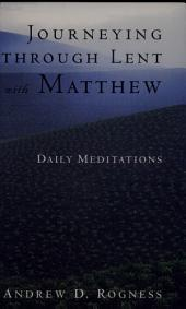 Journeying Through Lent with Matthew: Daily Meditations