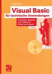 Visual Basic für technische Anwendungen: Grundlagen, Beispiele und Projekte für Schule und Studium, Ausgabe 3