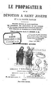Le propagateur de la dévotion à Saint Joseph: Bulletin mensuel du culte perpétuel des confréries, des associations en son honneur....
