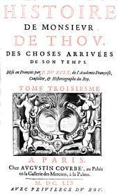 Histoire des choses arrivees de son temps mise en francois par P. Du-Kyer: Volume3