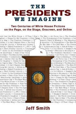 The Presidents We Imagine PDF