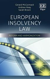 European Insolvency Law: Reform and Harmonization