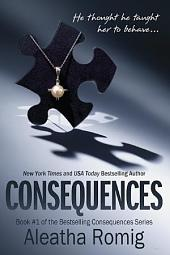 Consequences: Volume 1