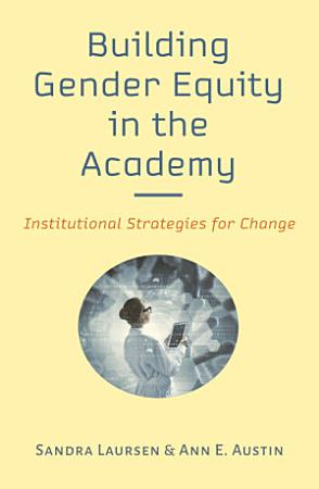 Building Gender Equity in the Academy PDF