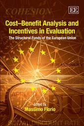 Cost_Benefit Analysis and Incentives in Evaluation: The Structural Funds of the European Union