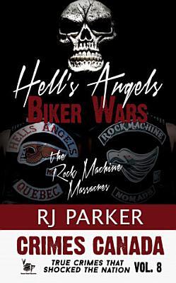 Hell s Angels Biker Wars  The Rock Machine Massacres