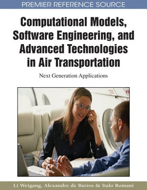 Computational Models  Software Engineering  and Advanced Technologies in Air Transportation  Next Generation Applications PDF