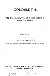 Goldsmith. The traveller, The deserted village and Retaliation, with notes by A.R. Vardy
