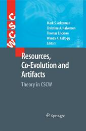 Resources, Co-Evolution and Artifacts: Theory in CSCW