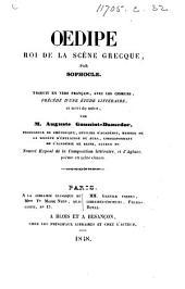 Oedipe, Roi de la scène grecque, par Sophocle. Traduit en vers française, avec les chœurs, précédé d'une étude littéraire, et suivi des notes par M. A. Gouniot-Damedor
