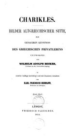 Charikles: Bilder altgriechischer Sitte, zur genaueren Kenntniss des griechischen Privatlebens, Band 1