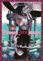 The Unwanted Undead Adventurer (Manga) Volume 6