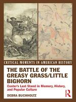 The Battle of the Greasy Grass Little Bighorn PDF