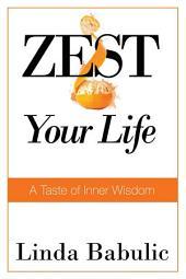 ZEST Your Life: A Taste of Inner Wisdom