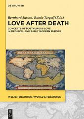 Love after Death: Concepts of Posthumous Love in Medieval and Early Modern Europe