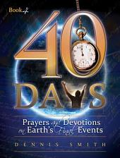 40 Days: Prayers and Devotions on Earth's Final Events