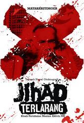Jihad Terlarang: Kisah Pertobatan Mantan Aktivis NII