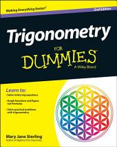 Trigonometry For Dummies: Edition 2