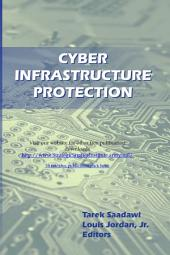 Cyber Infrastructure Protection: Volume 1
