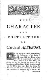 The History of Cardinal Alberoni ..., from His Birth to the Year 1719: To Wich are Added Considerations Upon the Present State of the Spanish Monarchy : Faithfully Translated from the Originals