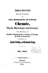 Jahresbericht über die Fortschritte der reinen, pharmaceutischen und technischen Chemie, Physik, Mineralogie und Geologie: 1851
