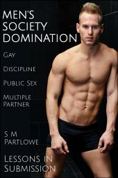 Lessons in Submission: Men's Society Domination (Gay, Discipline, Public Sex, Multiple Partner)