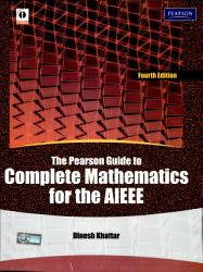 The Pearson Guide To Complete Mathematics For The Aieee  4 E PDF