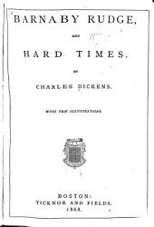 Barnaby Rudge, And, Hard Times: With Ten Illustrations